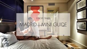 Madrid Weekender | Mini Guide