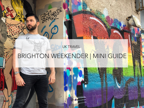 Brighton Weekender | Mini Guide