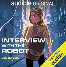 Interview with the Robot, una historia donde las cosas no son lo que parecen.