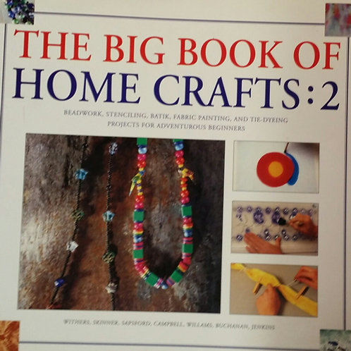 The Big Book of Home Crafts: 2