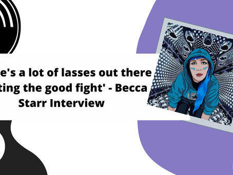 'There's a lot of lasses out there fighting the good fight' - Becca Starr Interview