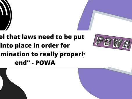 """""""I feel that laws need to be put into place in order for discrimination to really properly end"""" POWA"""