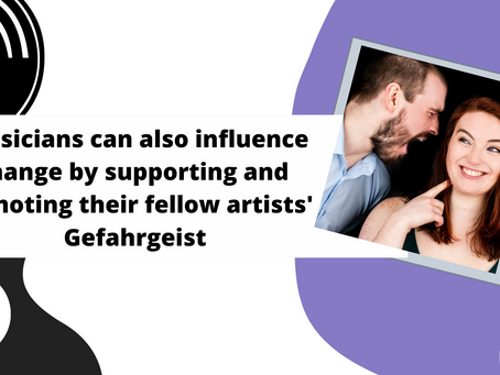 'Musicians can also influence change by supporting and promoting their fellow artists' - Gefahrgeist