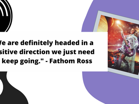 """""""We are definitely headed in a positive direction we just need to keep going."""" - Fathom Ross"""