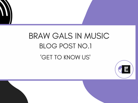 Braw Gals In Music - Get to know us!