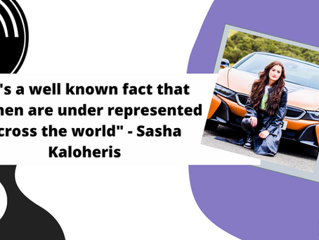 """""""It's a well known fact that women are under represented across the world"""" - Sasha Kaloheris"""