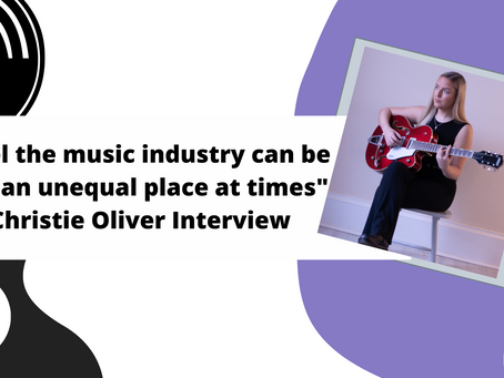 """""""I feel the music industry can be such an unequal place at times"""" - Christie Oliver Interview"""