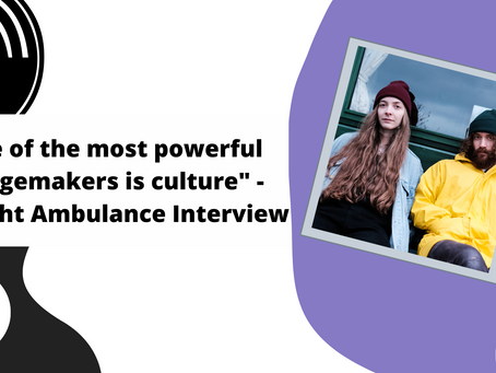 """""""One of the most powerful changemakers is culture"""" - Midnight Ambulance Interview"""