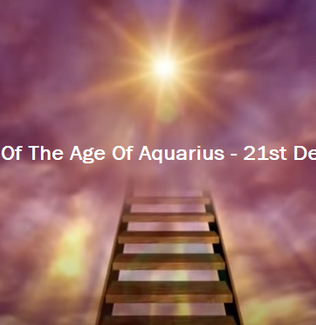 The Dawning Of The Age Of Aquarius - 21st December 2020
