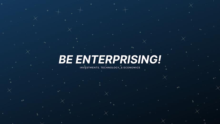Be Enterprising!