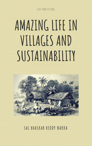 Amazing Life in Villages and Sustainabil