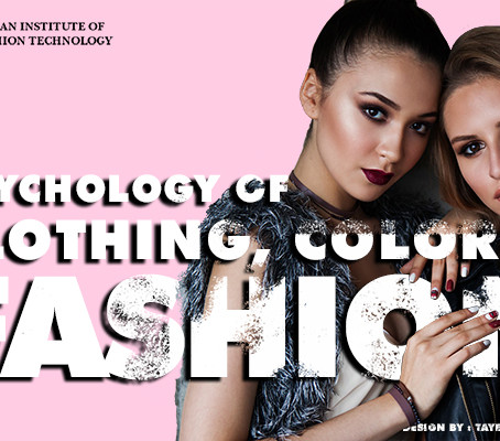 How Psychology Plays A Role in Fashion Designing – Psychology Of Colors, Clothing & Fashion