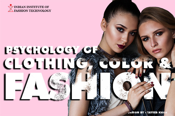 How Psychology Plays A Role In Fashion Designing Psychology Of Colors Clothing Fashion