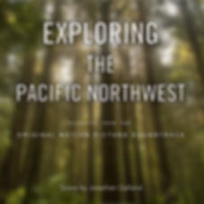 Exploring the Pacific Northwest - Soundtrack Album (Standard Edition)