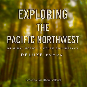 Exploring the Pacific Northwest - Soundtrack Album (DELUXE Edition)