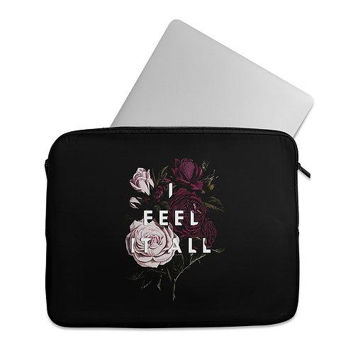 Laptop Sleeve Feel It All