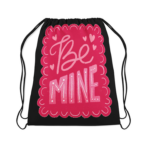 Drawstring Bag Be Mine
