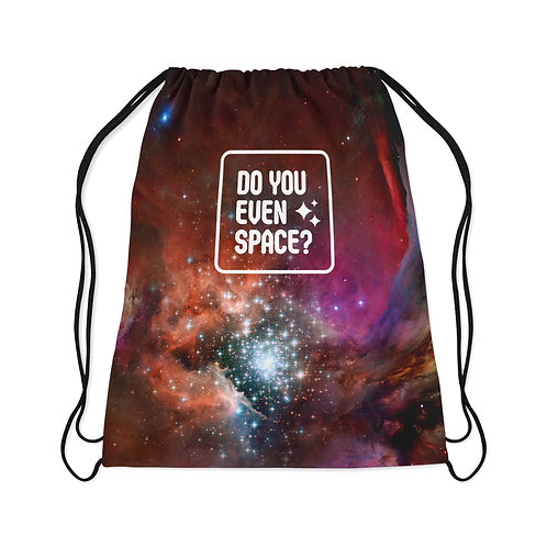 Drawstring Bag Do you even space