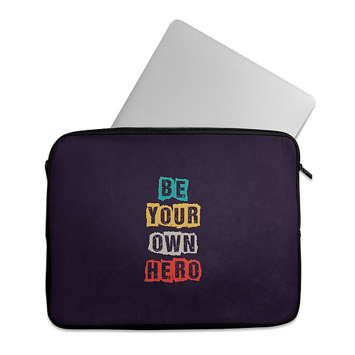 Laptop Sleeve Be Your own Hero