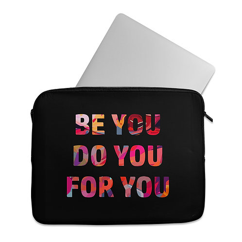Laptop Sleeve Be You