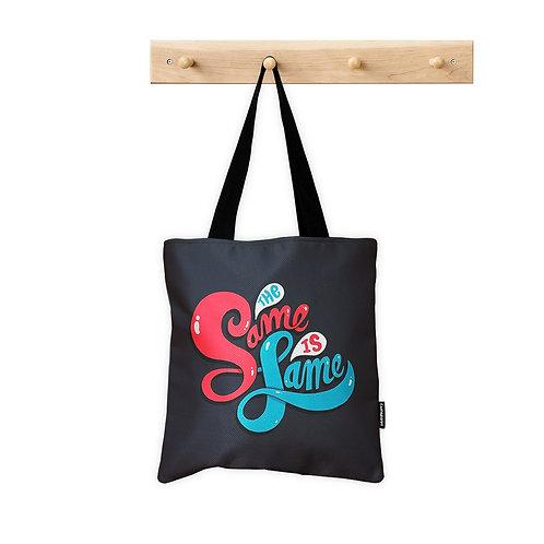 Tote Bag Same is Fame