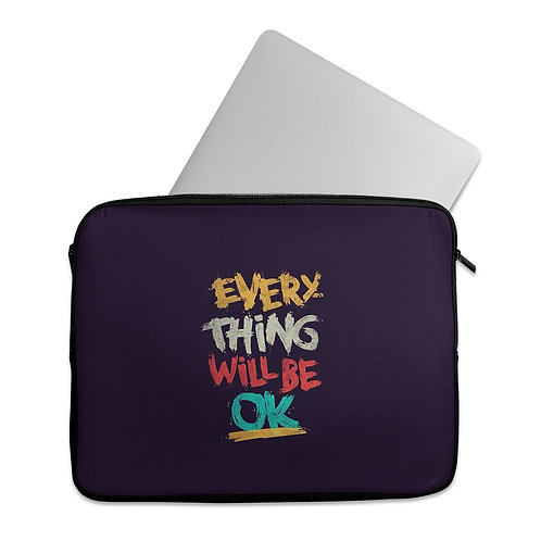 Laptop Sleeve Everything will be ok