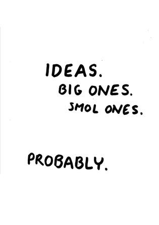 Ideas. Probably.