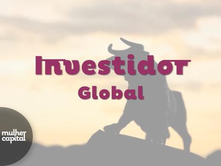 Investidor Global – Um giro pelos mercados mundiais.