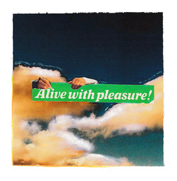 Alive with pleasure!