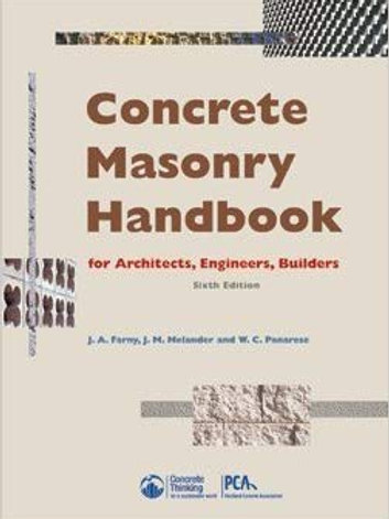 Concrete Masonry Handbook For Architects, Engineers, Builders, 6th Edition, 2008