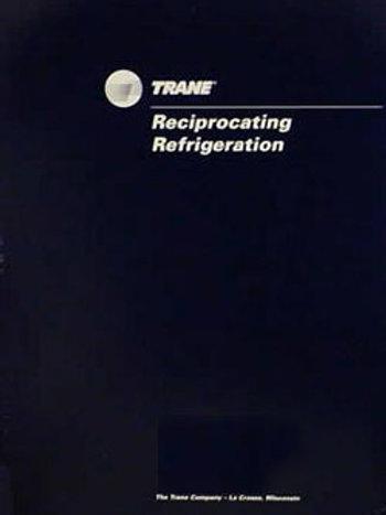 Trane Reciprocating Refrigeration Manual, 67th Printing