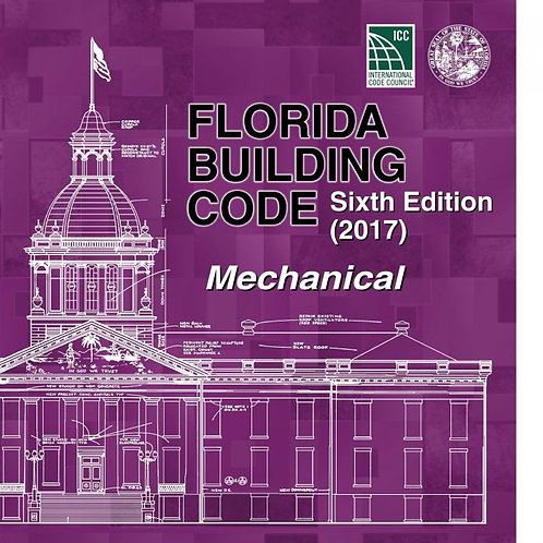 Florida Building Code - Mechanical, Sixth Edition (2017)