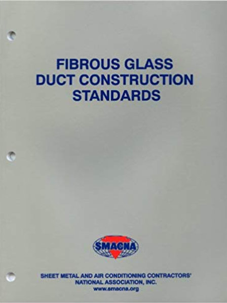 Fibrous Glass Duct Construction Standards�(SMACNA)