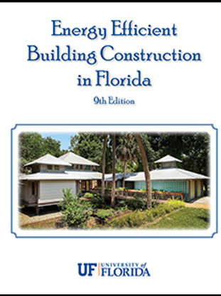Energy Efficient Building Construction in Florida 9th Ed