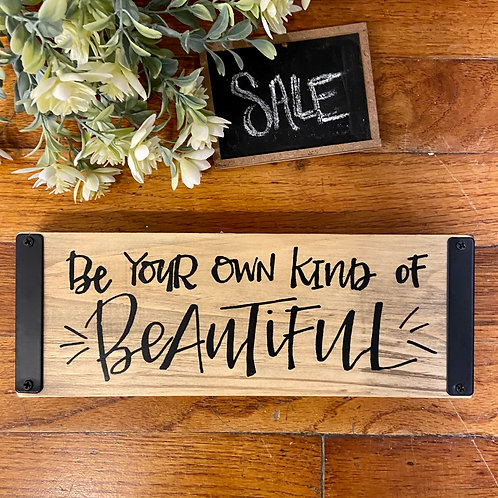 Your Own Beautiful Sign