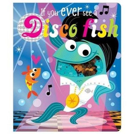See a Disco Fish?