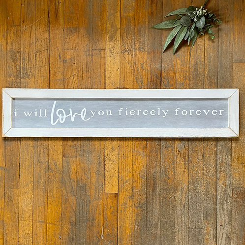 Love Fiercely Sign