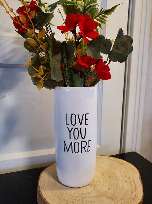 Love You More Vase