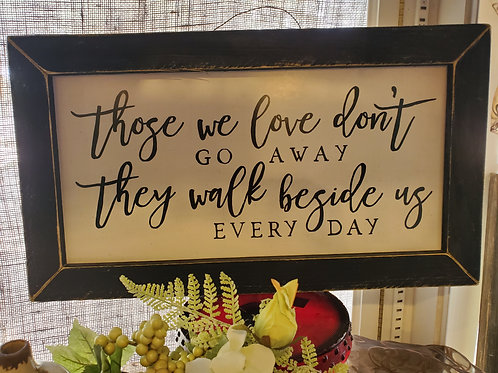 Those We Love Sign