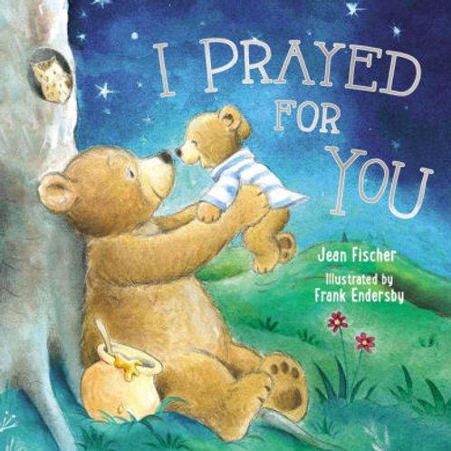 I Prayed for YOU!