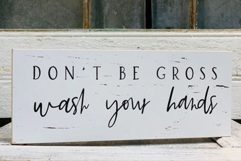 Don't Be Gross Block Sign