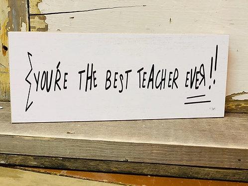Best Teacher Ever Sign