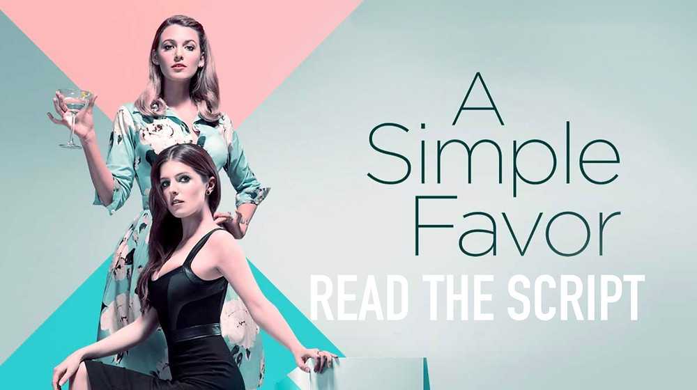 A Simple Favor, Scripts To Read, Thriller, Blake Lively, Anna Kendrick, Movie, The Script Department