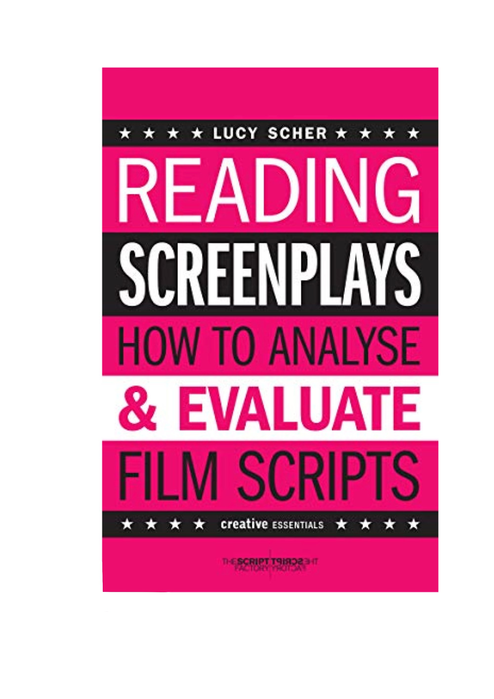 Screenwriting, How To, Script, Coverage, Readin screenplays how to analyse and evualte film scripts, Lucy Scher