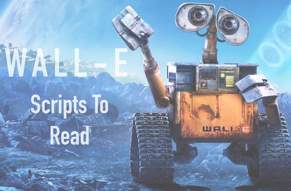 WALL-E, Script to read, Animation, Scripts