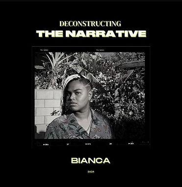 Deconstructing the Narrative - Bianca Br