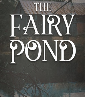 THE FAIRY POND -  Jason Black's beautiful story about love, sacrifice, and the unseen