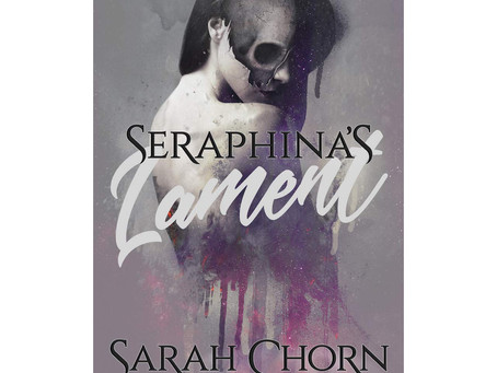 SERAPHINA'S LAMENT - Sarah Chorn's debut novel will blow grimdark fans away