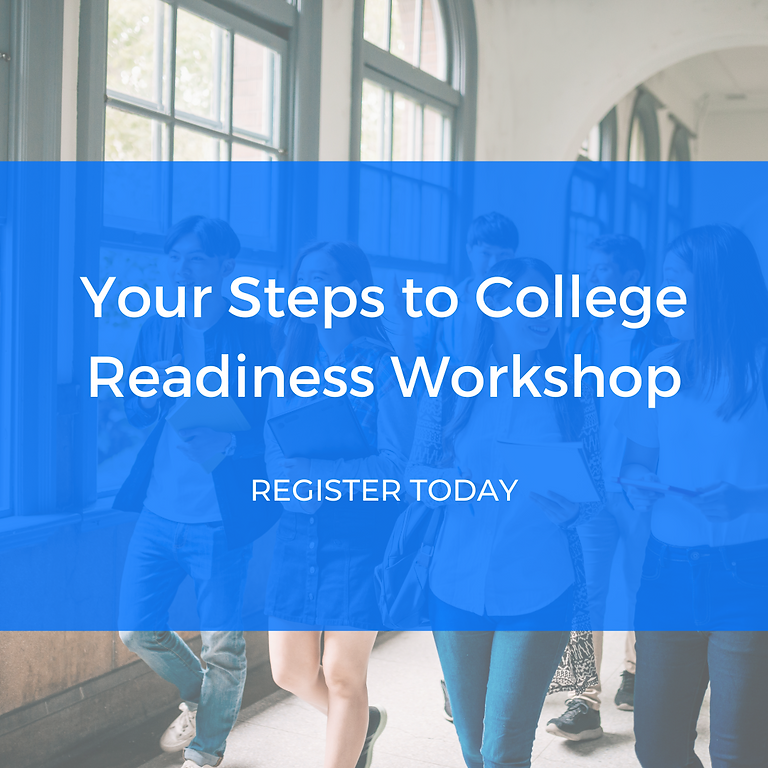 August 19 - Your Steps to College Readiness Workshop