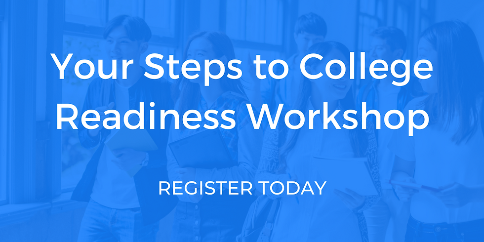 July 22 - Your Steps to College Readiness Workshop